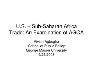 U.S. – Sub-Saharan Africa Trade: An Examination of AGOA