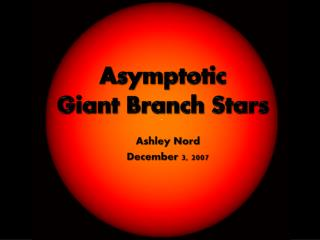 Asymptotic  Giant Branch Stars