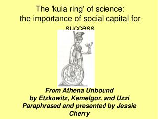 The 'kula ring' of science: the importance of social capital for success