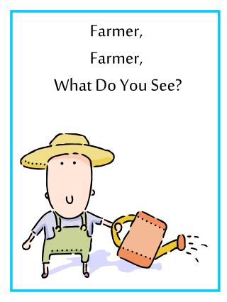Farmer,  Farmer,  What Do You See?