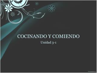 COCINANDO Y COMIENDO