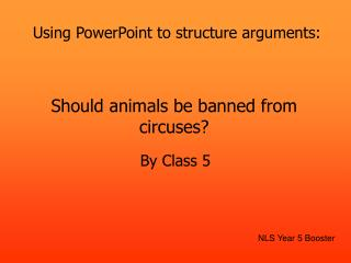 Should animals be banned from circuses