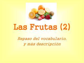 Las Frutas (2)