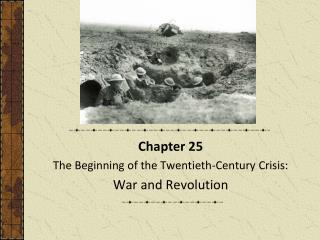 Chapter 25 The Beginning of the Twentieth-Century Crisis: War and Revolution