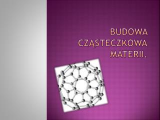 Budowa Czasteczkowa Materii.