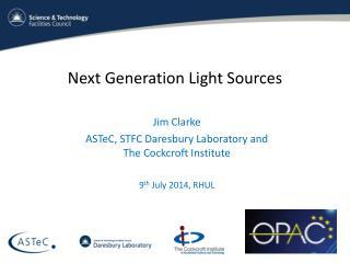 Next Generation Light  Sources