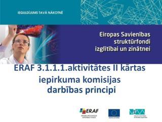 ERAF 3.1.1.1.aktivitātes II kārtas iepirkuma komisijas
