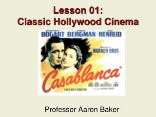 Lesson 01:  Classic Hollywood Cinema