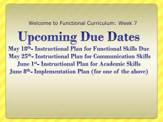 Welcome to Functional Curriculum: Week 7