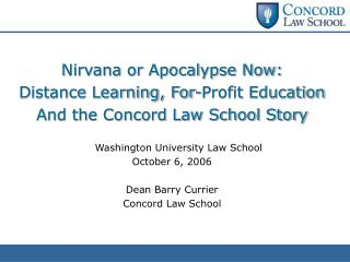 Nirvana or Apocalypse Now: Distance Learning, For-Profit Education