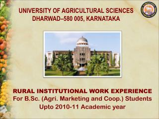 RURAL INSTITUTIONAL WORK EXPERIENCE For B.Sc. (Agri. Marketing and Coop.) Students