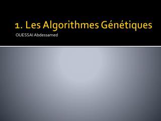 1. Les Algorithmes Génétiques