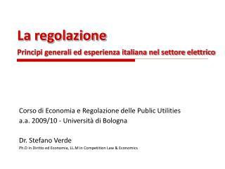 La regolazione Principi generali ed esperienza italiana nel settore elettrico