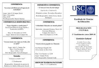Facultade de Ciencias  da Educación PROGRAMACIÓN CULTURAL 1º Cuadrimestre curso 2009-10
