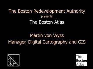 The Boston Redevelopment Authority presents The Boston Atlas Martin von Wyss