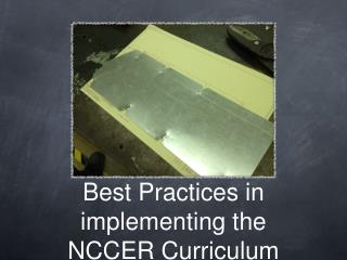 Best Practices in implementing the NCCER Curriculum