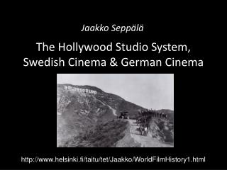 The Hollywood Studio System,  Swedish Cinema & German Cinema