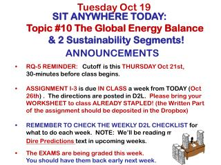 SIT ANYWHERE TODAY:   Topic #10 The Global Energy Balance  & 2 Sustainability Segments!