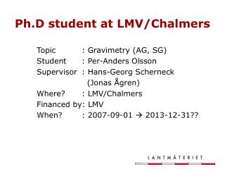 Ph.D student at LMV/Chalmers