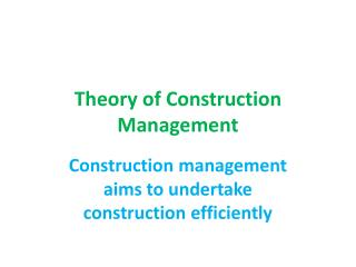 Theory of Construction Management
