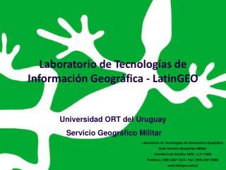 Laboratorio de Tecnologías de Información Geográfica -  LatinGEO