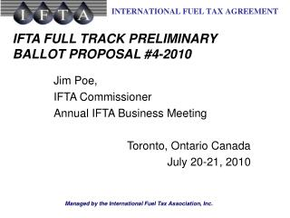 IFTA FULL TRACK PRELIMINARY BALLOT PROPOSAL #4-2010