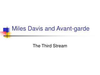 Miles Davis and Avant-garde