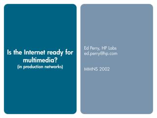 Is the Internet ready for multimedia? (in production networks)