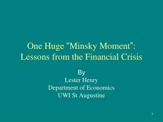 One Huge  Minsky Moment : Lessons from the Financial Crisis