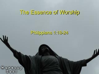 The Essence of Worship