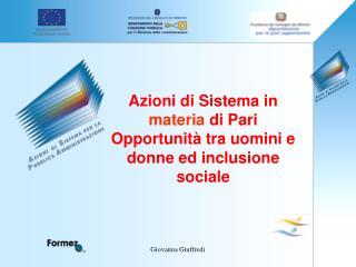 Azioni di Sistema in  materia  di Pari Opportunità tra uomini e donne ed inclusione sociale