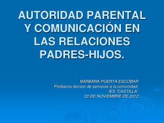AUTORIDAD PARENTAL Y COMUNICACIÓN EN LAS RELACIONES PADRES-HIJOS.