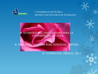UNIVERSIDAD DE PUEBLA                                          DIVISIÓN DE ESTUDIOS DE POSGRADO