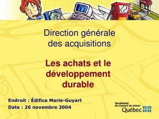 Direction générale             des acquisitions