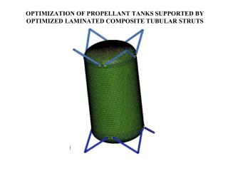 OPTIMIZATION OF PROPELLANT TANKS SUPPORTED BY OPTIMIZED LAMINATED COMPOSITE TUBULAR STRUTS
