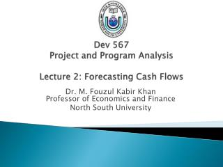 Dev 567 Project and Program Analysis Lecture 2: Forecasting Cash Flows