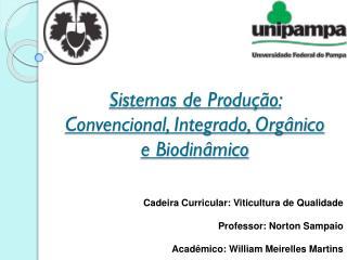 Sistemas de Produção: Convencional, Integrado, Orgânico e Biodinâmico