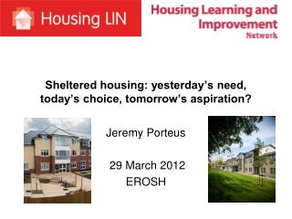 Sheltered housing: yesterday's need, today's choice, tomorrow's aspiration?