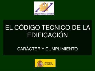 EL CÓDIGO TECNICO DE LA EDIFICACIÓN CARÁCTER Y CUMPLIMIENTO