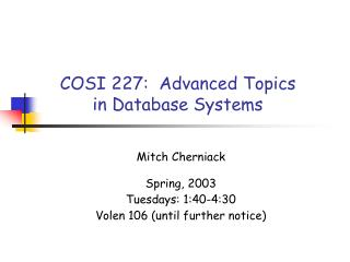 COSI 227:  Advanced Topics in Database Systems