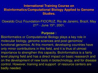 International Training Course on Bioinformatics/Computational Biology Applied to Genome Studies.