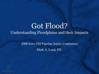 Got Flood? Understanding Floodplains and their Impacts