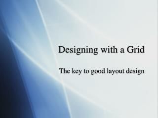 Designing with a Grid