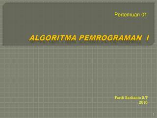 Algoritma pemrograman  I