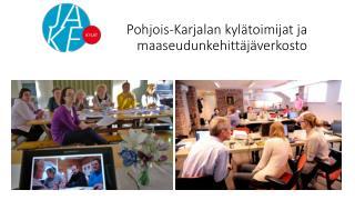 Pohjois-Karjalan kylätoimijat ja maaseudunkehittäjäverkosto