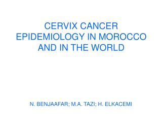 CERVIX CANCER EPIDEMIOLOGY IN MOROCCO AND IN THE WORLD
