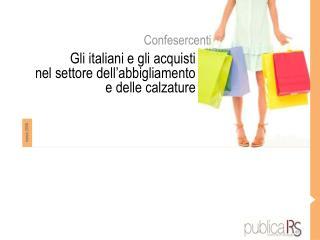 Gli italiani e gli acquisti nel settore dell'abbigliamento e delle calzature