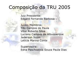 Composição da TRU 2005