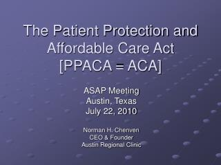 The Patient Protection and Affordable Care Act [PPACA = ACA]