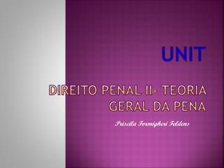 Unit DIREITO PENAL  ii - TEORIA GERAL DA PENA